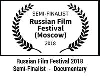 Russian Film Festival (Moscow) Semi-Finalist 2018